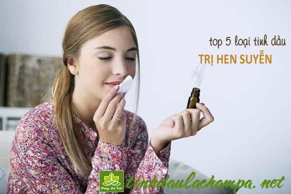 Top 5 loại tinh dầu điều trị hen suyễn tốt nhất